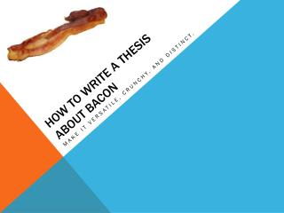 How to write a  thesis about bacon
