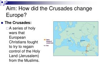 Aim: How did the Crusades change Europe?