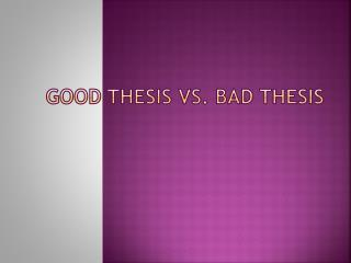 Good Thesis vs. Bad Thesis