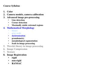 Course Syllabus Color  Camera models, camera calibration Advanced image pre-processing