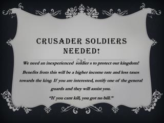 Crusader Soldiers Needed!