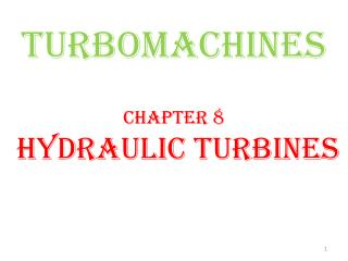 TURBOMACHINES Chapter 8  HYDRAULIC TURBINES