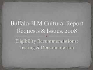 Buffalo BLM Cultural Report Requests & Issues, 2008