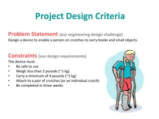 Project  Design Criteria Problem  Statement  (our engineering design challenge)