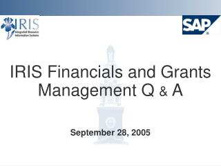 IRIS Financials and Grants Management Q  &  A