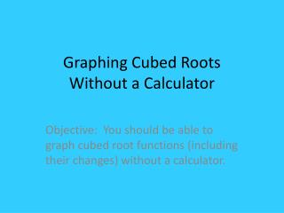 Graphing Cubed  Roots  Without a Calculator