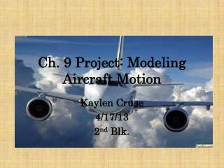 Ch. 9 Project: Modeling Aircraft Motion