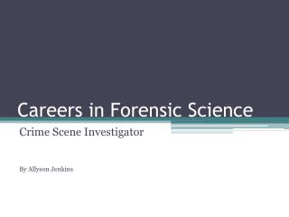Careers in Forensic Science