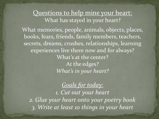 Questions to help mine your heart: What has stayed in your heart ?