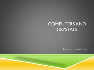 Computers and Crystals