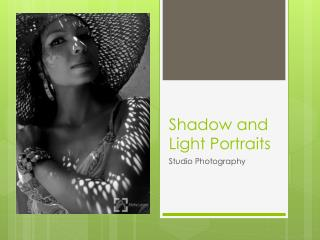 Shadow and Light Portraits