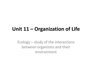 Unit 11 – Organization of Life