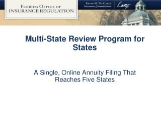 Multi-State Review Program for States A Single, Online Annuity Filing That Reaches Five States