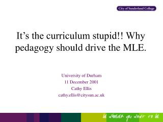 It s the curriculum stupid Why pedagogy should drive the MLE.