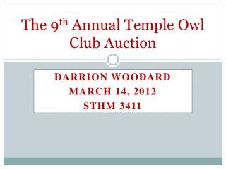 The 9 th  Annual Temple Owl  Club Auction