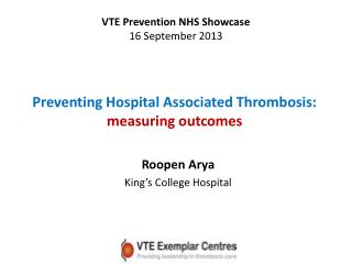 Preventing Hospital Associated Thrombosis: measuring outcomes