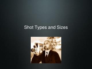 Shot Types and Sizes