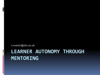 Learner Autonomy through  mentoring
