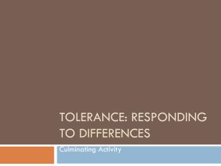 Tolerance: Responding to Differences