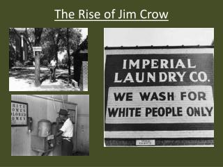 The Rise of Jim Crow