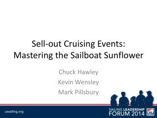 Sell-out Cruising Events: Mastering the Sailboat Sunflower