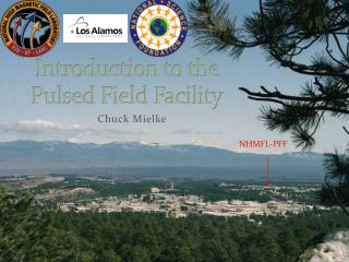 Introduction to the  Pulsed Field Facility