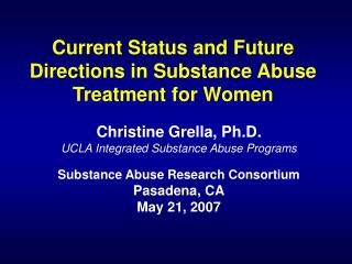 Current Status and Future Directions in Substance Abuse Treatment for Women