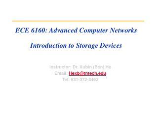 ECE 6160: Advanced Computer Networks Introduction to Storage Devices