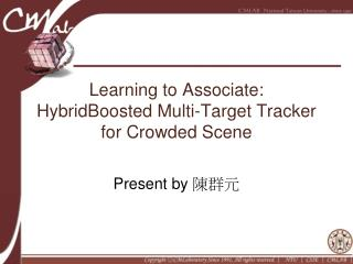 Learning to Associate:  HybridBoosted  Multi-Target Tracker for Crowded Scene