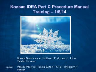 Kansas IDEA Part C Procedure Manual Training – 1/8/14