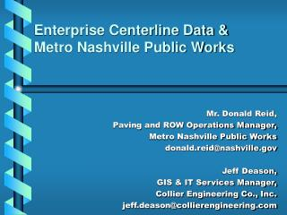 Enterprise Centerline Data &  Metro Nashville Public Works
