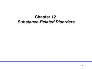 Chapter 12 Substance-Related Disorders