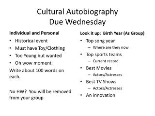 Cultural Autobiography Due Wednesday