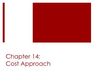 Chapter 14: Cost Approach