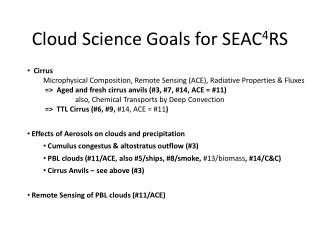 Cloud Science Goals for SEAC 4 RS