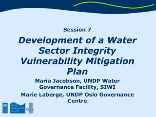 Session 7 Development of a Water Sector Integrity Vulnerability Mitigation Plan