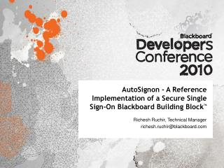 AutoSignon - A Reference Implementation of a Secure Single Sign-On Blackboard Building Block TM