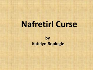 Nafretirl Curse by  Katelyn  Replogle