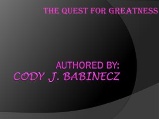 Authored by: Cody .J. Babinecz
