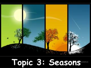 Topic 3: Seasons