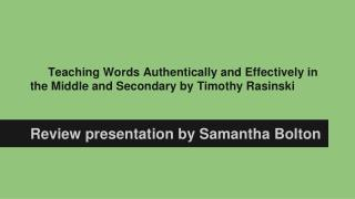 Teaching Words Authentically and Effectively in the Middle and Secondary by Timothy Rasinski