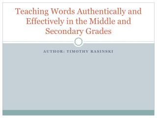 Teaching Words Authentically and Effectively in the Middle and Secondary  Grades