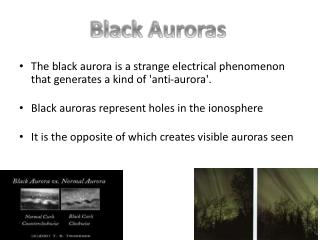 The black aurora is a strange electrical phenomenon that generates a kind of 'anti-aurora'.