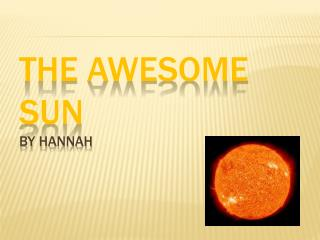 The AWESOME Sun By  Hannah