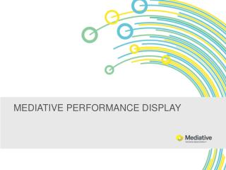 Mediative PERFORMANCE DISPLAY