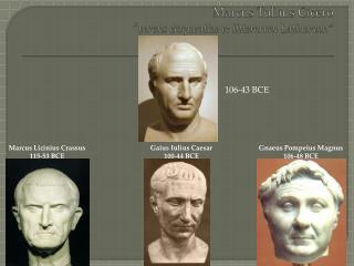 """Marcus Tullius Cicero """" parens eloquentiae et litterarum Latinarum """""""