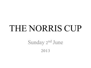 THE NORRIS CUP