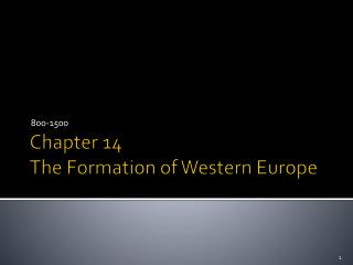 Chapter 14 The Formation of Western Europe
