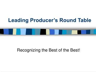 Leading Producer s Round Table