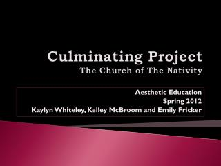 Culminating Project The Church of The Nativity